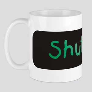 Shut Up! Color Mug