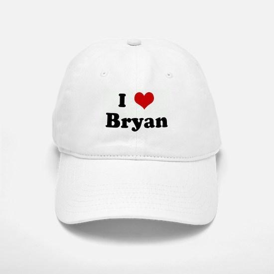 I Love Bryan Baseball Baseball Cap