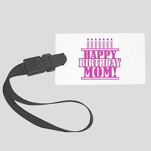 Happy Birthday Mom Large Luggage Tag