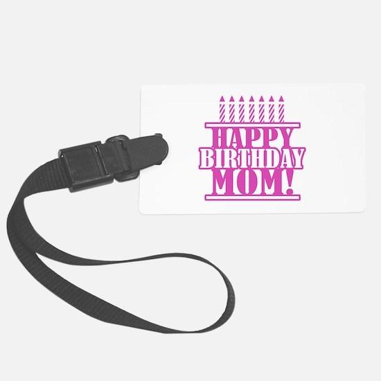 Happy Birthday Mom Luggage Tag