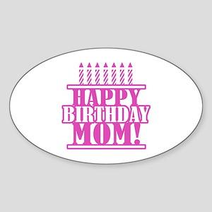 Happy Birthday Mom Sticker (Oval)
