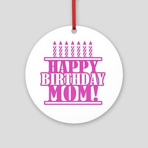 Happy Birthday Mom Ornament (Round)