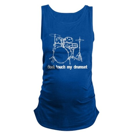 Dont touch my drumset white Maternity Tank Top