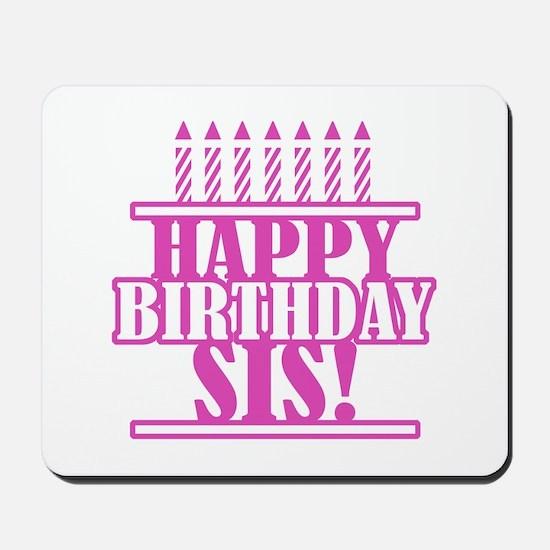 Happy Birthday Sister Mousepad