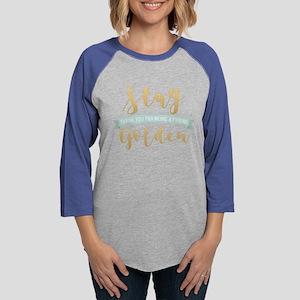 Stay Golden Womens Baseball Tee