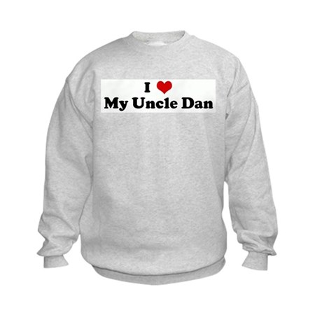 I Love My Uncle Dan Kids Sweatshirt