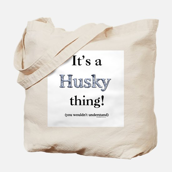 Husky Thing Tote Bag