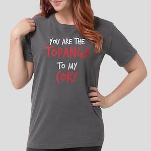 Topanga to my Cory Womens Comfort Colors Shirt