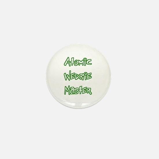 Atomic Wedgie Master Mini Button
