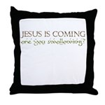 Jesus is coming are you swall Throw Pillow