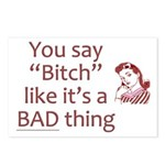 You Say Bitch Like It's A Bad Thing Postcards (Pac