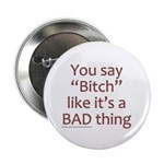You Say Bitch Like It's A Bad Thing 2.25