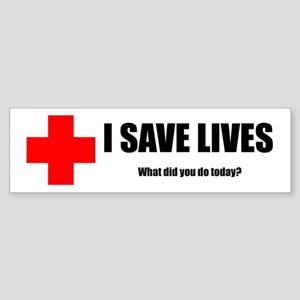 I Save Lives Sticker (Bumper)