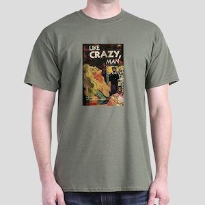 LIKE CRAZY, MAN Dark T-Shirt