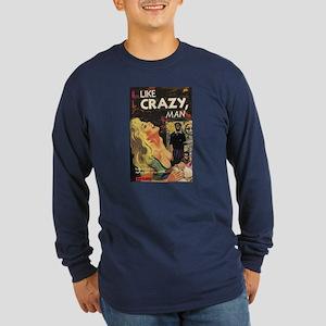 LIKE CRAZY, MAN Long Sleeve Dark T-Shirt