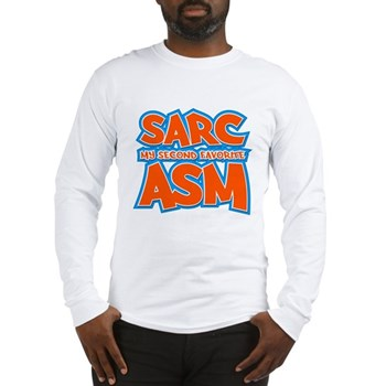 Sarc, My Second Favorite Asm Long Sleeve T-Shirt