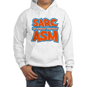Sarc, My Second Favorite Asm Hooded Sweatshirt
