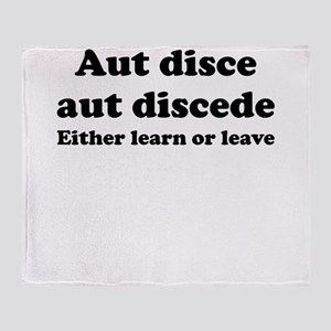 Aut disce aut discede Throw Blanket