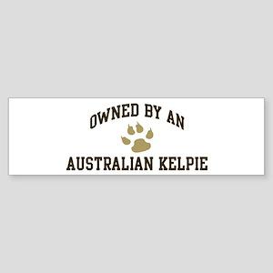 Australian Kelpie: Owned Bumper Sticker