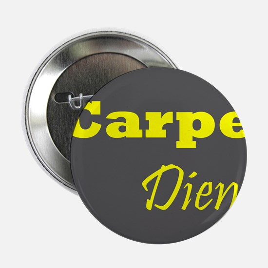 "Carpe Diem 1 2.25"" Button"