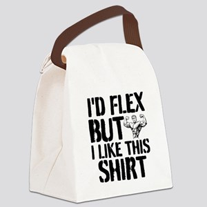 I'd Flex But I Like This Shirt Canvas Lunch Bag