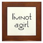 I'm Not a Girl Framed Tile