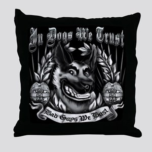 IN DOGS WE TRUST  Throw Pillow