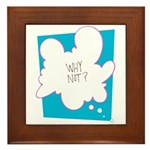 Why Not? Framed Tile