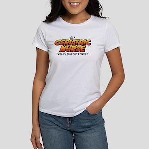 I'm A Geriatric Nurs Women's Classic White T-Shirt