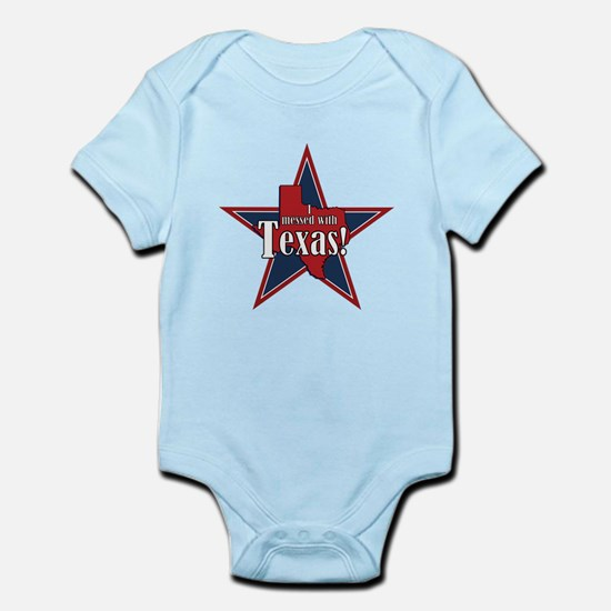 I Messed With Texas Infant Bodysuit