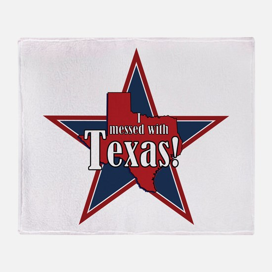 I Messed With Texas Throw Blanket