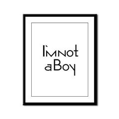 I'm Not A Boy Framed Panel Print