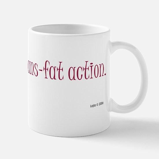 Trans Fat Action Mug