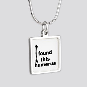 I Found This Humerus Silver Square Necklace