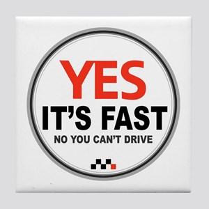 Yes It's Fast Tile Coaster