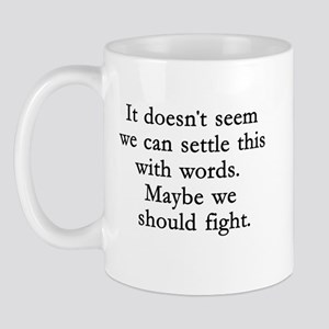 Maybe We Should Fight Mug