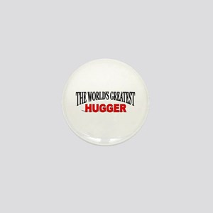 """The World's Greatest Hugger"" Mini Button"