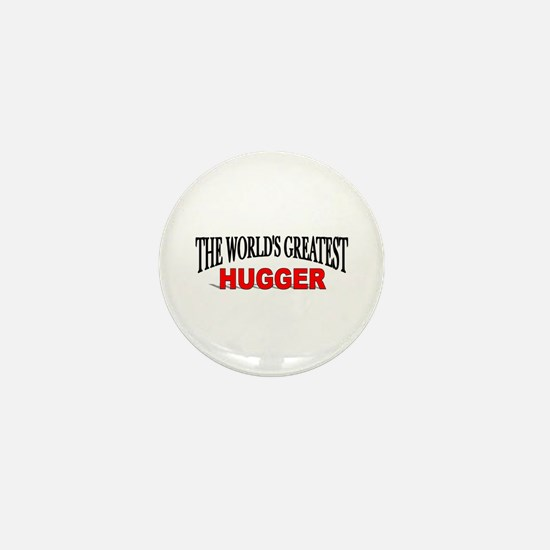 """The World's Greatest Hugger"" Mini Button"