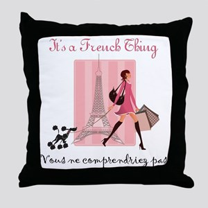 It's a French Thing Throw Pillow