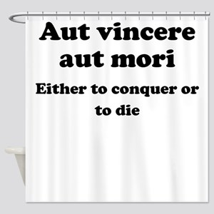 Aut vincere aut mori Shower Curtain