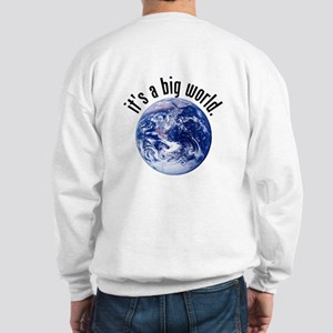 It's a Big World/Got GIS? Sweatshirt (back)