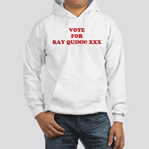 Vote For RAY QUINN! XXX Hooded Sweatshirt