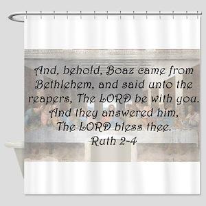 Ruth 2:4 Shower Curtain