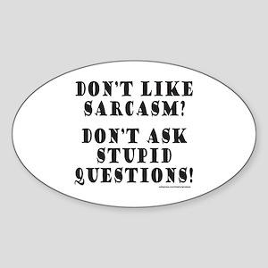 DON'T LIKE SARCASM? Sticker (Oval)