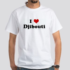 I Love Djibouti White T-Shirt