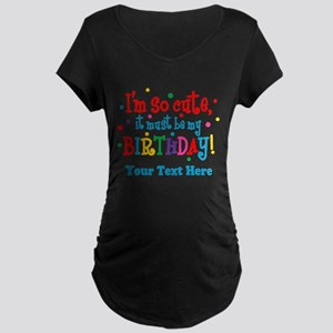 So Cute Birthday Personalized Maternity Dark T-Shi