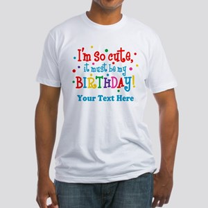 So Cute Birthday Personalized Fitted T-Shirt
