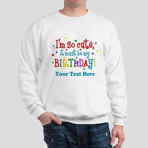 So Cute Birthday Personalized Sweatshirt