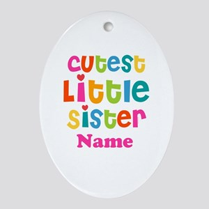 Cutest Little Sister Personalized Ornament (Oval)