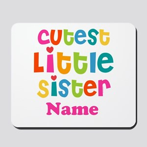 Cutest Little Sister Personalized Mousepad
